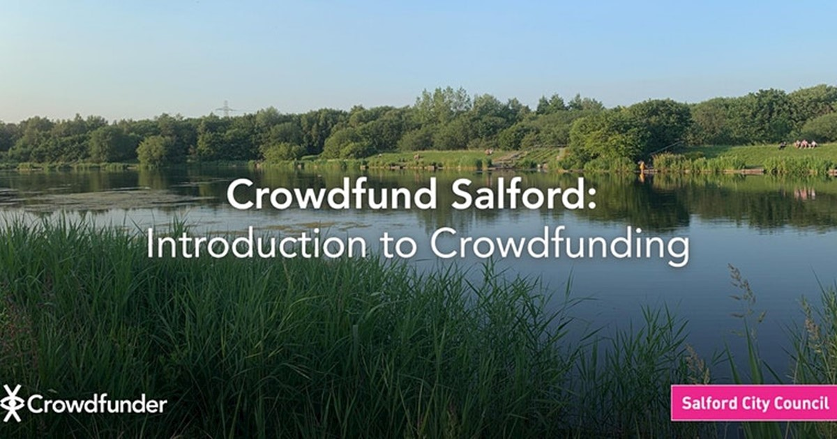 image of a lake and trees says Crowdfund Salford: Introduction to Crowdfunding